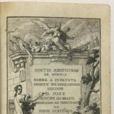 Libros antiguos: NOITES JOZEPHINAS DE MIRTILO SOBRE A INFAUSTA MORTE DO SERENISSIMO SENHOR D. JOZE PRINCIPE DO BRAZIL. Lote 114799302