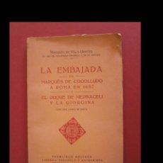 Libros antiguos: LA EMBAJADA DEL MARQUÉS DE COGOLLUDO A ROMA EN 1687 Y EL DUQUE DE MEDINACELI Y LA GIORGINA. M. DE VI. Lote 115491267