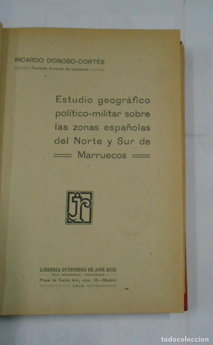 Libros antiguos: ESTUDIO GEOGRAFICO POLITICO-MILITAR SOBRE LAS ZONAS ESPAÑOLAS DEL NORTE Y SUR DE MARRUECOS. TDK336 - Foto 3 - 115503711