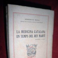 Libros antiguos: LA MEDICINA CATALANA EN TEMPS DEL REY MARTI - AÑO 1919 - JOSEPH M.ROCA.. Lote 115512047