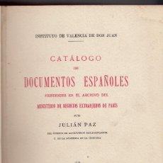 Libros antiguos: JULIÁN PAZ: CATÁLOGO DE DOCUMENTOS ESPAÑOLES DE ARCHIVOS DE PARÍS. MADRID 1932. Lote 115560227