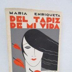Libros antiguos: DEL TAPIZ DE MI VIDA. MARIA ENRIQUETA. ESPASA CALPE. 1931. VER FOTOGRAFIAS ADJUNTAS. Lote 115576455