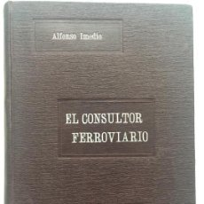 Libros antiguos: EL CONSULTOR FERROVIARIO 1932. Lote 113932395