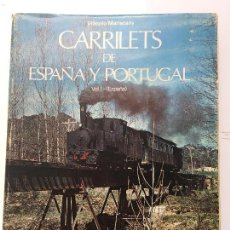 Libros antiguos: CARRILETS ESPAÑA PORTUGAL TOMO I MARISTANY. Lote 113997867