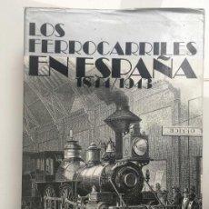 Libros antiguos: LOS FERROCARRILES ESPAÑA 1844-1943. Lote 114161583