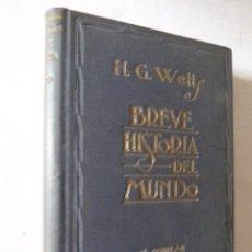 Libros antiguos: BREVE HISTORIA DEL MUNDO. H. G. WELLS. AGUILAR, 1935. 415 PP.. Lote 115583975