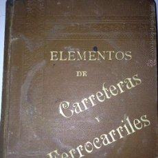 Libros antiguos: ELEMENTOS DE CARRETERAS Y FERROCARRILES 1899. Lote 54595108