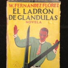 Libros antiguos: W. FERNÁNDEZ-FLÓREZ. EL LADRÓN DE GLÁNDULAS. 1929. Lote 235877610