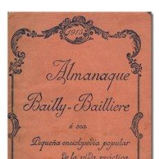Libros antiguos: ALMANAQUE BAILLY-BAILLIERE, 1915. PEQUEÑA ENCICLOPEDIA POPULAR DE LA VIDA PRÁCTICA. ILUSTRADO. Lote 115595122