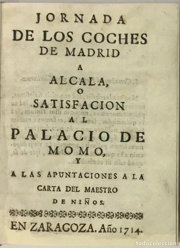 JORNADA DE LOS COCHES DE MADRID A ALCALA, O SATISFACION AL PALACIO DE MOMO... SALAZAR Y CASTRO, LUIS (Libros Antiguos, Raros y Curiosos - Literatura - Otros)