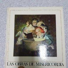 Libros antiguos: LAS OBRAS DE MISERICORDIA ILUS. POR JUAN FERRANDIZ 1968. Lote 115601979