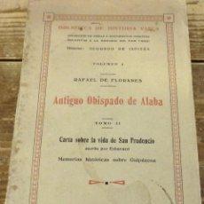 Libros antiguos: BIBLIOTECA DE H.VASCA, VOL.II, RAFAEL DE FLORANES, LA SUPRESION DEL OBISPADO DE ALABA Y SUS DERIVACI. Lote 115655835