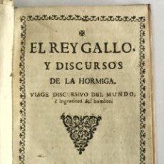 Libros antiguos: EL REY GALLO, Y DISCURSOS DE LA HORMIGA. VIAGE DISCURSIVO DEL MUNDO, È INGRATITUD DEL HOMBRE. 1694.. Lote 114799170