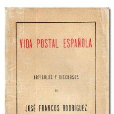Libros antiguos: FRANCOS RODRÍGUEZ (JOSÉ).– VIDA POSTAL ESPAÑOLA. ARTÍCULOS Y DISCURSOS. 1916. Lote 115675672