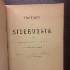 Alte Bücher - TRATADO DE SIDERURGIA, JOAQUIN RODRIGUEZ ALONSO, 1902 - 115715707