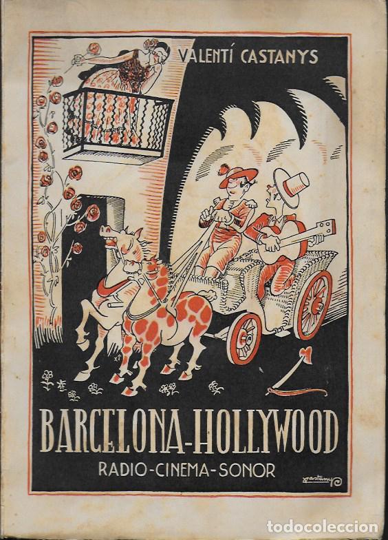 BARCELONA HOLLYWOOD. RADIO CINEMA SONOR / V. CASTANYS. BCN, 1935. 20X14CM. 124 P. (Libros Antiguos, Raros y Curiosos - Historia - Otros)
