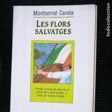 Libros antiguos: F1 LES FLORS SALVATJES POR MONTSERRAT CANELA . Lote 115736167