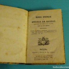 Libros antiguos: MANUAL EPISTOLAR Ó MODELO DE CARTAS. IMPRENTA Y LIBRERÍA DE BLAS BELLVER. JÁTIVA. ¿1834?. Lote 115738987