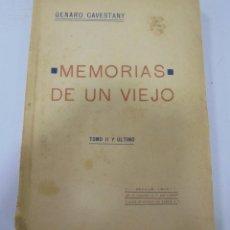 Libros antiguos: MEMORIAS DE UN VIEJO. TOMO II Y ULTIMO. GENARO CAVESTANY. SEVILLA 1919. RUSTICA. 226 PAGINAS. Lote 115796899