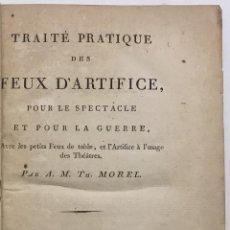 Libros antiguos: TRAITÉ PRATIQUE DES FEUX D'ARTIFICE, POUR LE SPECTACLE ET POUR LA GUERRE. PIROTECNIA. PARIS, 1800.. Lote 114799006