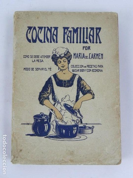 LIBRO DE COCINA FAMILIAR. POR MARIA DEL CARMEN (SEUDÓNIMO DE MARÍA VEHILS Y GRAUS), COLECCIÓN DE REC (Libros Antiguos, Raros y Curiosos - Cocina y Gastronomía)
