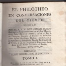Libros antiguos: ANTONIO JOSEPH RODRÍGUEZ: EL PHILOTEO EN CONVERSACIONES CON EL TIEMPO. TOMO I, MADRID 1776. Lote 115819155