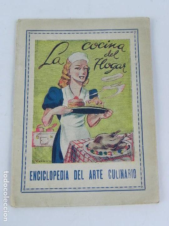 LA COCINA DEL HOGAR, ENCICLOPEDIA DEL ARTE CULINARIO, PLATOS Y POSTRES MODERNOS, ELABORACION DE HELA (Libros Antiguos, Raros y Curiosos - Cocina y Gastronomía)