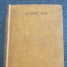 Libros antiguos: PRIMERA EDICIÓN, MUY ESCASA (1933): A DAY OFF, STORM JAMESON. Lote 115855395