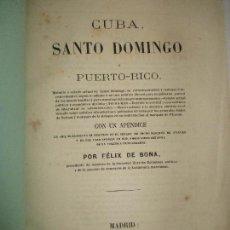 Libros antiguos: CUBA, SANTO DOMINGO Y PUERTO RICO. HISTORIA Y ESTADO ACTUAL DE SANTO DOMINGO, ETC., CON UN.... Lote 115882291