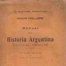 Libros antiguos: MANUAL DE LA HISTORIA ARGENTINA. VICENTE FIDEL LÓPEZ.. Lote 115883855