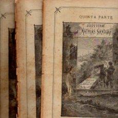 Libros antiguos: JULIO VERNE : MATHIAS SANDORF (JUBERA, C. 1890) CINCO CUADERNOS. Lote 115890579