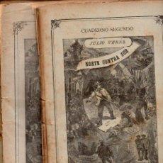 Libros antiguos: JULIO VERNE : NORTE CONTRA SUR (JUBERA, C. 1890) CUATRO CUADERNOS. Lote 115895043