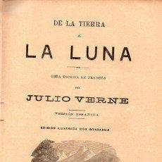 Livros antigos: JULIO VERNE : DE LA TIERRA A LA LUNA (JUBERA, C. 1880). Lote 115938159