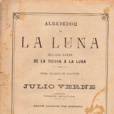 Livros antigos: JULIO VERNE : ALREDEDOR DE LA LUNA (JUBERA, C. 1880). Lote 115938923