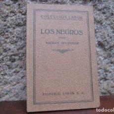 Libros antiguos: LOS NEGROS - MAURICE DELAFOSSE - EDI LABOR 1931 97PAG 19CM 59 LAMINAS FUERA TEXTO.. Lote 115940731
