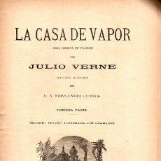 Libros antiguos: JULIO VERNE : LA CASA DE VAPOR TERCERA PARTE (JUBERA, C. 1880). Lote 115946215
