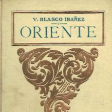 Libros antiguos: ORIENTE. VICENTE BLASCO IBAÑEZ.. Lote 116078563