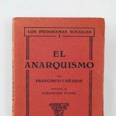 Libros antiguos: ANTIGUO LIBRO TAPA BLANDA - EL ANARQUISMO. FRANCISCO CAÑADAS - PUBLICACIONES MUNDIAL, 1931. Lote 116096795