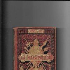 Libros antiguos: LA HABITACION F MIGUEL Y BADIA-CARTAS A UNA SEÑORITA-MUEBLES Y TAPICES-CERAMICAS,JOYAS Y ARMAS.1879. Lote 116123139