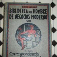 Libros antiguos: LIBRO-BIBLIOTECA DEL HOMBRE DE NEGOCIOS MODERNO-R.BORI-CORRESPONDENCIA COMERCIAL INTERNACIONAL-1935-. Lote 116136339