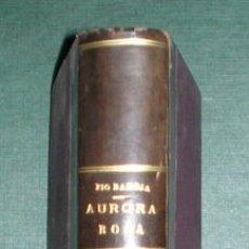 Libros antiguos: BAROJA, PÍO: AURORA ROJA. LA LUCHA POR LA VIDA. 1910 - SEGUNDA EDICIÓN.. Lote 42166180