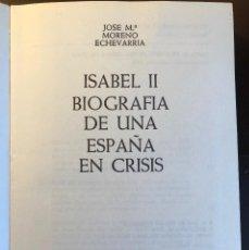 Libros antiguos: ISABEL II BIOGRAFÍA DE UNA ESPAÑA EN CRISIS (48€). Lote 116215175