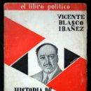 Libros antiguos: HISTORIA DE LA REVOLUCION ESPAÑOLA - BLASCO IBAÑEZ - TOMO X - 1930 - COSMOPOLIS. Lote 116246471