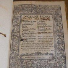 Libros antiguos: LUCIANO DE SAMÓSATA: SATURNALIA. BASILEA, 1521. ED. ERASMO ROT. Y TOMAS MORO. HUMANISMO RENACIMIENTO. Lote 116294983