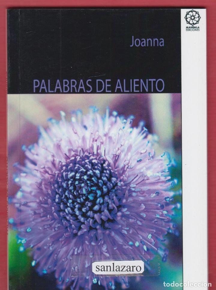 PALABRAS DE ALIENTO POR JOANNA COLECCIÓN DESTELLOS DE VIDA MANDALA EDICIONES 64 PAGS AÑO2012 LL2230 (Libros antiguos (hasta 1936), raros y curiosos - Literatura - Narrativa - Otros)
