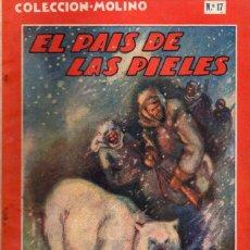 Libros antiguos: JULIO VERNE : EL PAÍS DE LAS PIELES (MOLINO, 1935) . Lote 116379203
