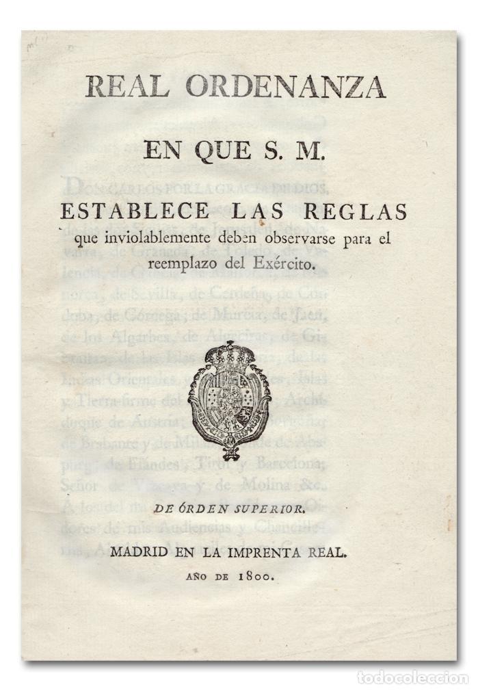 REAL ORDENANZA REGLAS QUE DEBEN OBSERVARSE PARA REEMPLAZO EXÉRCITO [EJÉRCITO]. IMPRENTA REAL 1800 (Libros Antiguos, Raros y Curiosos - Historia - Otros)