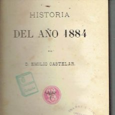 Libros antiguos: HISTORIA DEL AÑO 1884. EMILIO CASTELAR.. Lote 116450299