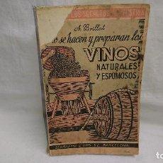 Libros antiguos: ANTIGUO LIBRO COMO SE HACEN Y PREPARAN LOS VINOS NATURALES Y ESPUMOSOS - A. BRILLAT - AÑOS 40. Lote 116481107