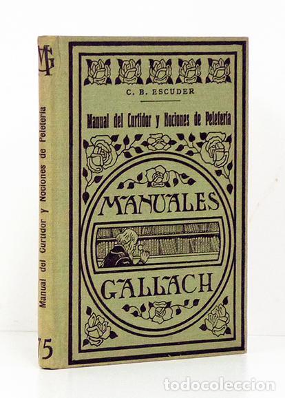 ESCUDER (C. B.). MANUAL DEL CURTIDOR Y NOCIONES DE PELETERÍA. MANUALES GALLACH, 1935. ILUSTRADO (Libros Antiguos, Raros y Curiosos - Ciencias, Manuales y Oficios - Otros)